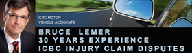 Bruce Lemer, over 30 years ICBC Injury claims disputes trial experience in Metro Vancouver, and medical malpractice